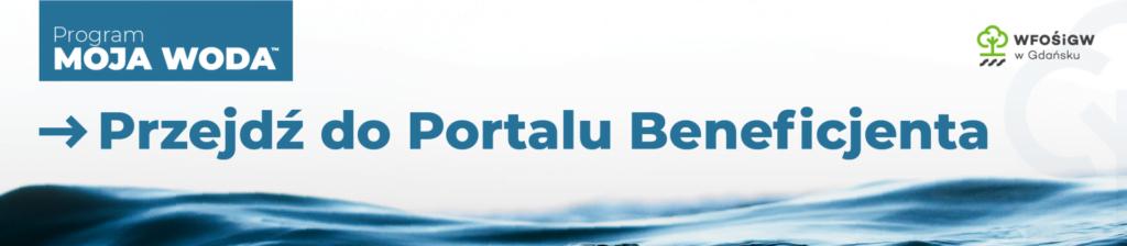 Przejdź do Portalu Beneficjenta